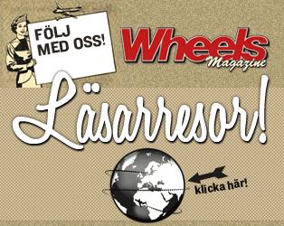 Wheels Magazine Läsarresor